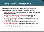 traffic tunnels attributes cont