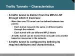 traffic tunnels characteristics
