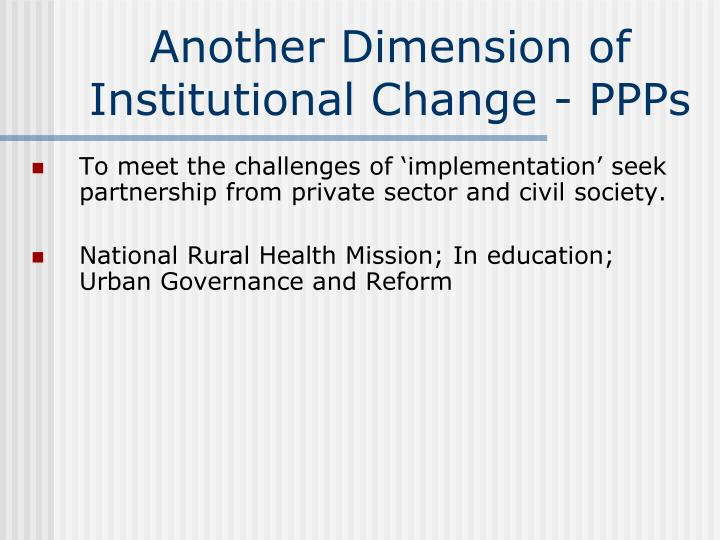 Another Dimension of Institutional Change - PPPs