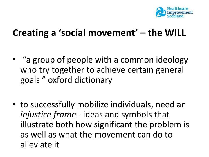 Creating a 'social movement' – the WILL