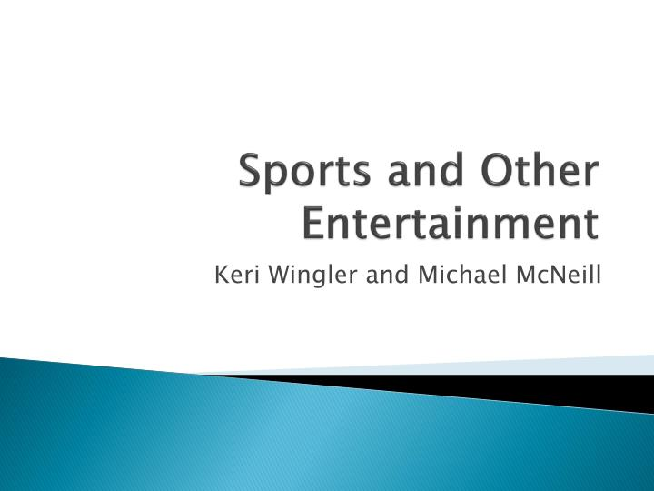 Sports and other entertainment