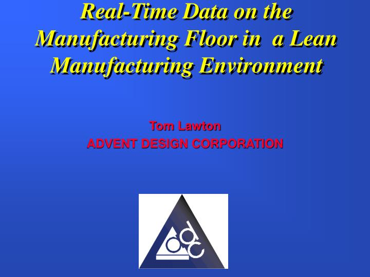 real time data on the manufacturing floor in a lean manufacturing environment n.