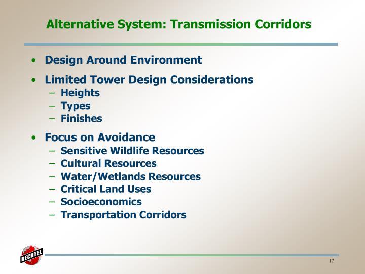 Alternative System: Transmission Corridors