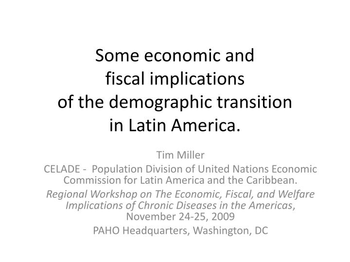 some economic and fiscal implications of the demographic transition in latin america n.