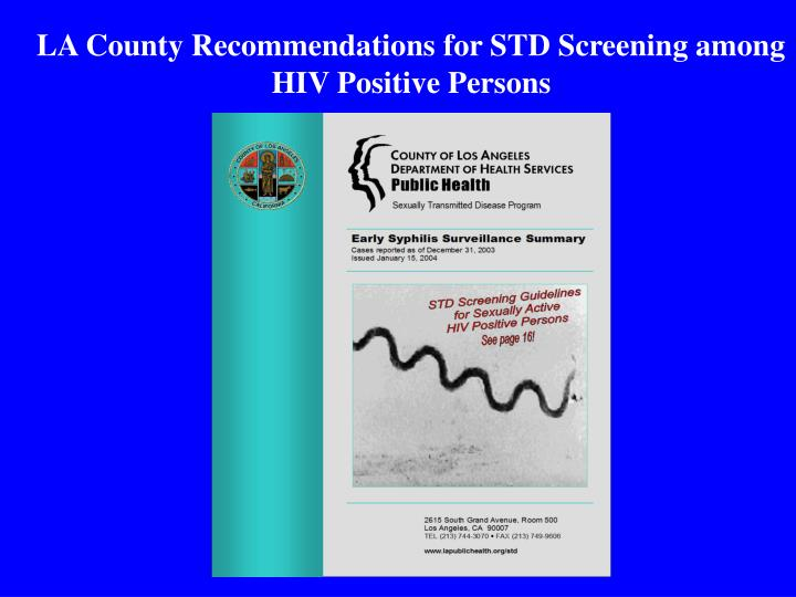 LA County Recommendations for STD Screening among HIV Positive Persons