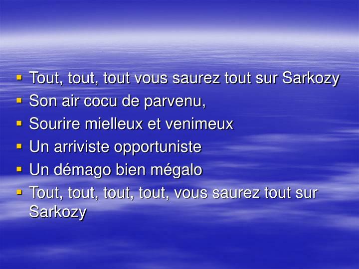 Tout, tout, tout vous saurez tout sur Sarkozy
