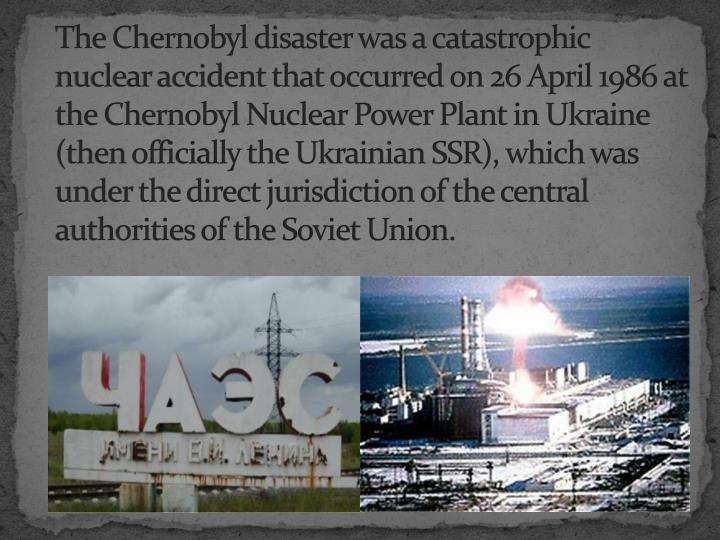 health and the chernobyl disaster essay Review papers from prominent russian  chernobyl disaster the chernobyl forum report suggested, largely in the  chernobyl health group led by drs.