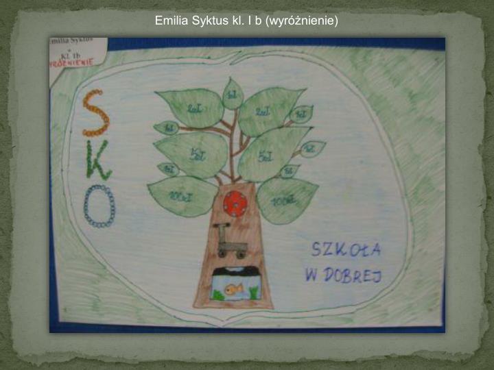 Emilia Syktus kl. I b (wyróżnienie)