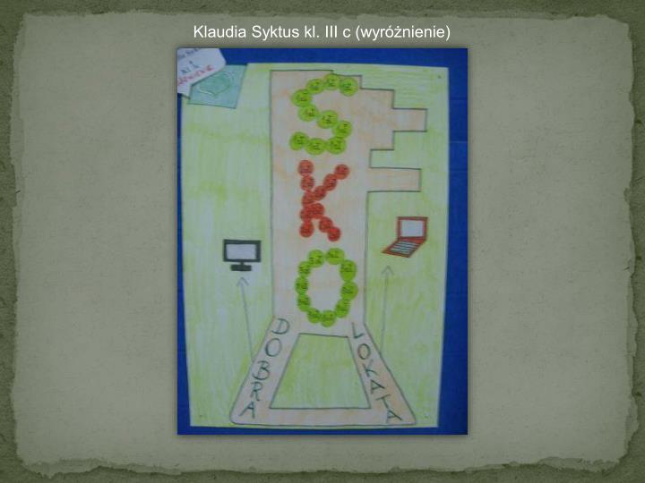 Klaudia Syktus kl. III c (wyróżnienie)