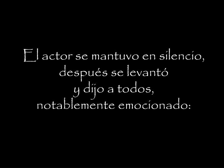 El actor se mantuvo en silencio,
