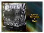 arriv e d esclaves alger
