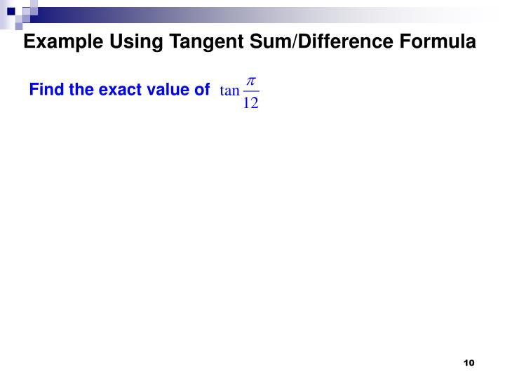 Example Using Tangent Sum/Difference Formula