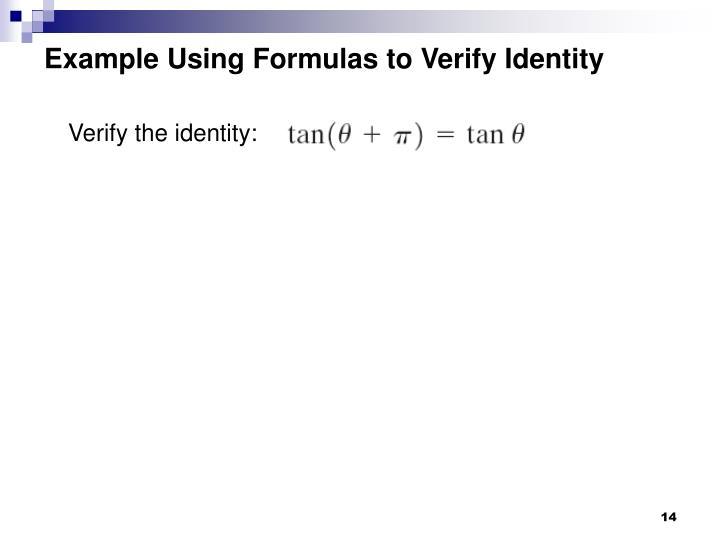 Example Using Formulas to Verify Identity