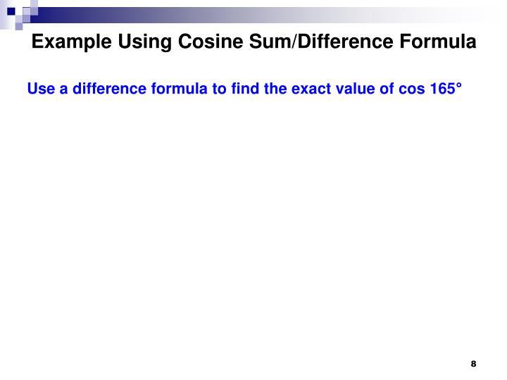 Example Using Cosine Sum/Difference Formula