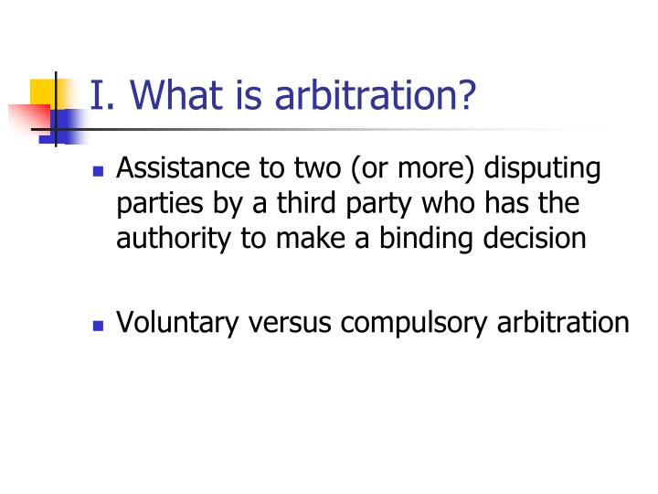 I. What is arbitration?