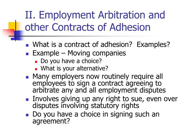 II. Employment Arbitration and other Contracts of Adhesion
