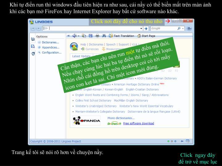 Khi tự điển run thì windows đầu tiên hiện ra như sau, cái nầy có thể biến mất trên màn ảnh khi các bạn mở FireFox hay Internet Explorer hay bất cứ software nào khác.
