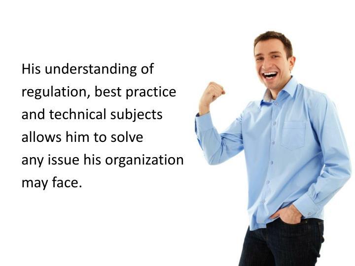 His understanding of