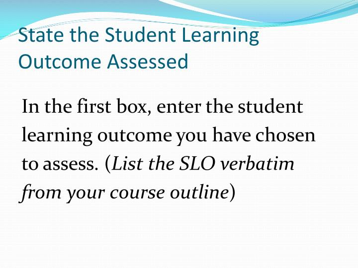 State the Student Learning Outcome Assessed