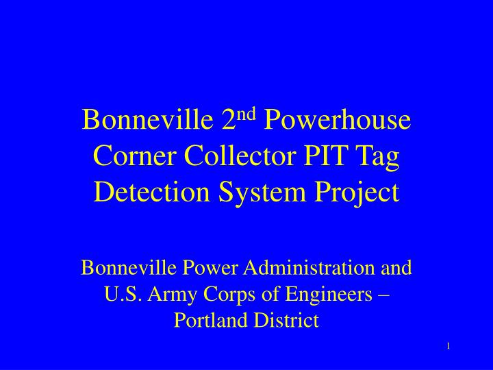 bonneville 2 nd powerhouse corner collector pit tag detection system project