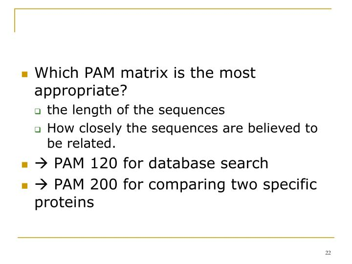 Which PAM matrix is the most appropriate?