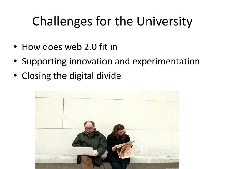 Challenges for the University