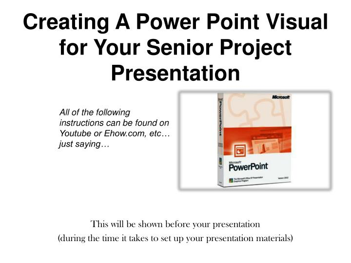 creating a power point visual for your senior project presentation n.