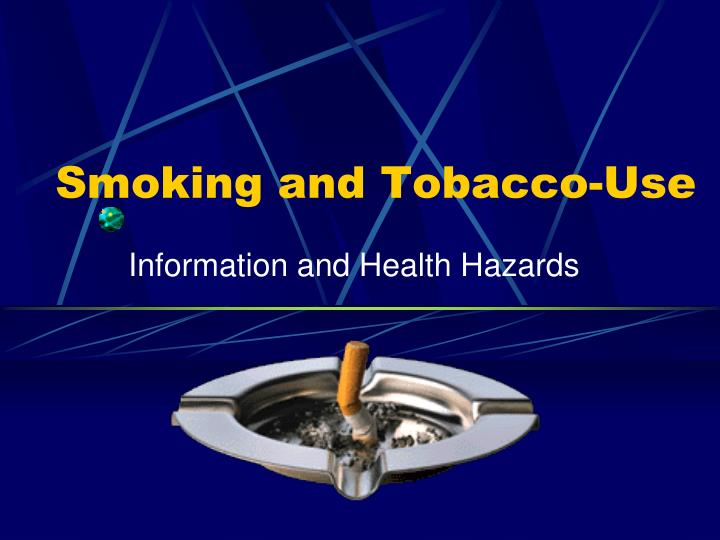 everyday more health hazards are being discovered with tobacco use Of workplace health and safety topics, from hazards to tobacco smoke is and what are the health chemicals found in tobacco.