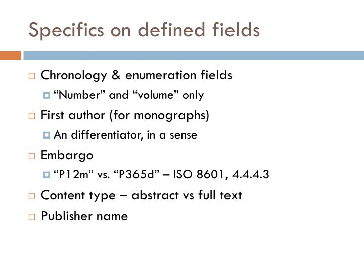 Specifics on defined fields