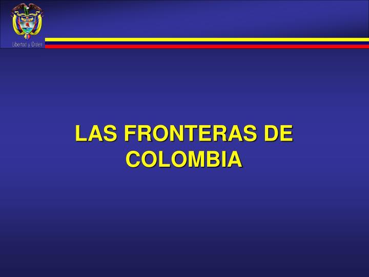 LAS FRONTERAS DE COLOMBIA