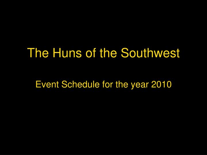 The huns of the southwest