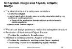 subsystem design with fa ade adapter bridge