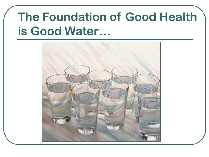 The Foundation of Good Health