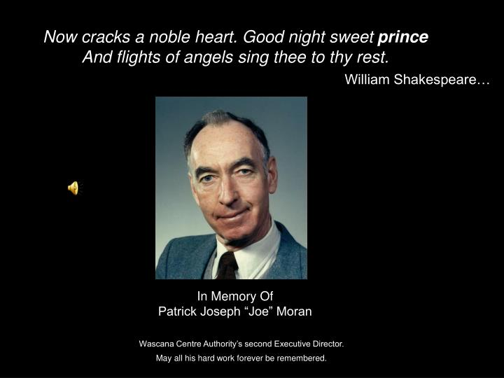 Now Cracks A Noble Heart. Good Night Sweet Prince