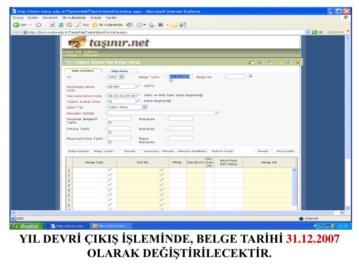 Yil devr iki lem nde belge tar h 31 12 2007 olarak de t r lecekt r