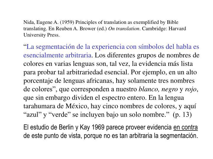 Nida, Eugene A. (1959) Principles of translation as exemplified by Bible translating. En Reuben A. B...