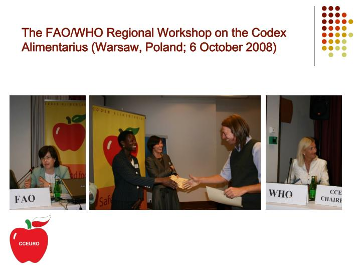 The fao who regional workshop on the codex alimentarius warsaw poland 6 october 200 8