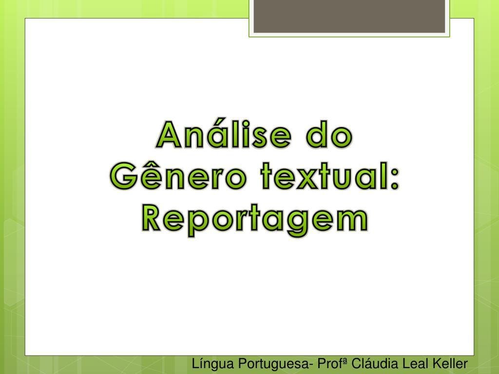 PPT - Análise do Gênero textual: Reportagem PowerPoint