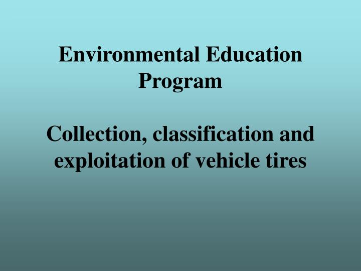 environmental education program collection classification and exploitation of vehicle tires n.