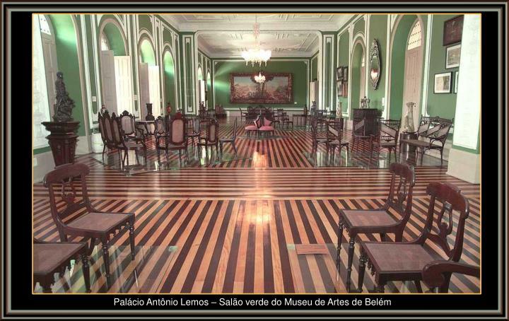 Palácio Antônio Lemos – Salão verde do Museu de Artes de Belém