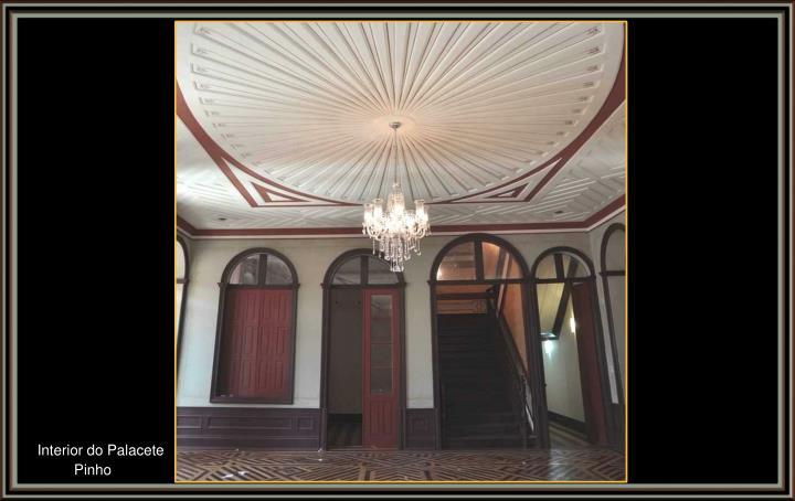 Interior do Palacete