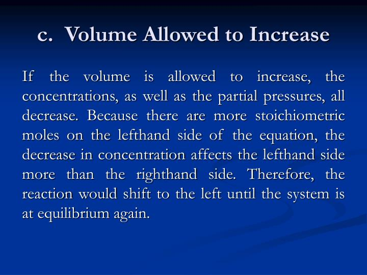 c.  Volume Allowed to Increase