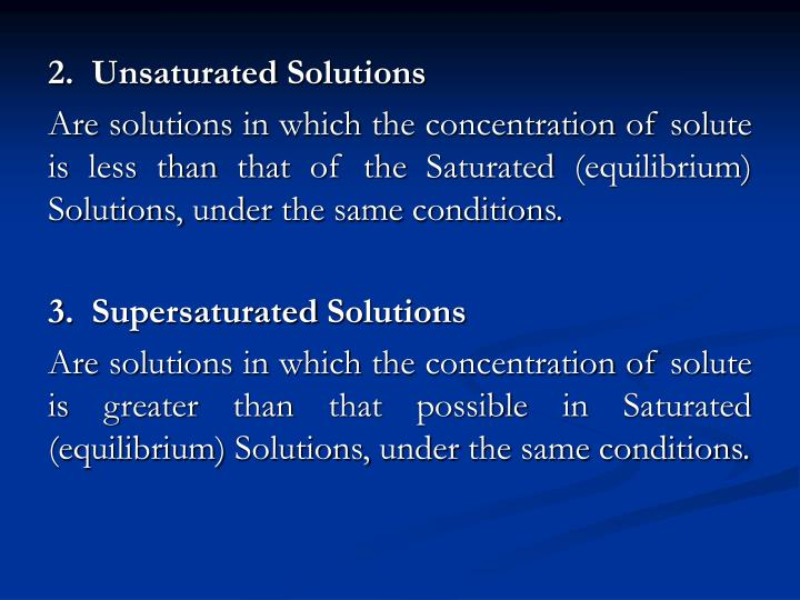 2.  Unsaturated Solutions