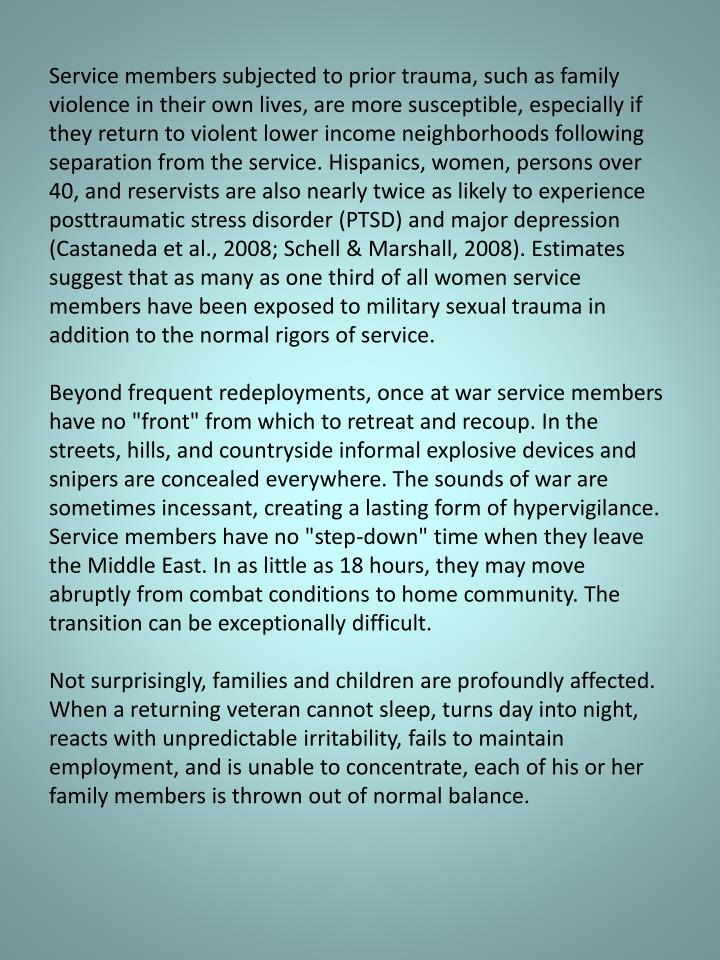 Service members subjected to prior trauma, such as family violence in their own lives, are more susc...