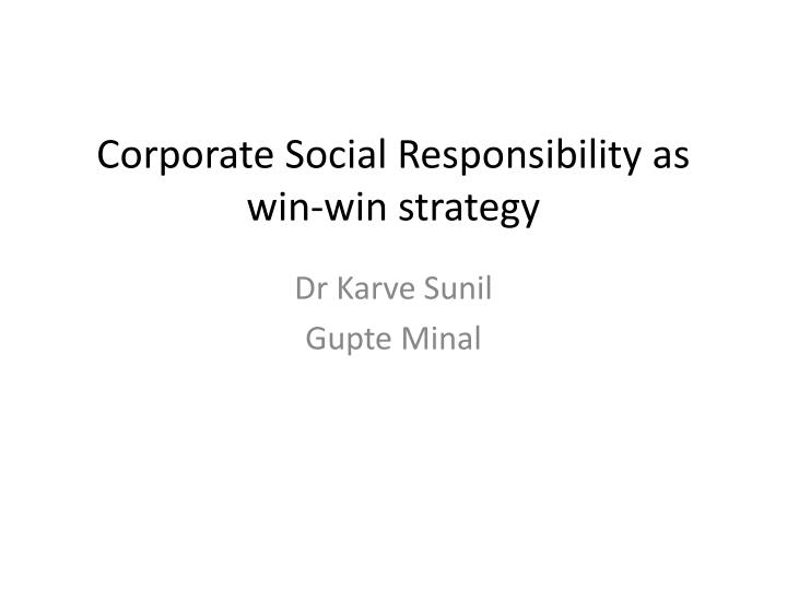 Corporate social responsibility as win win strategy