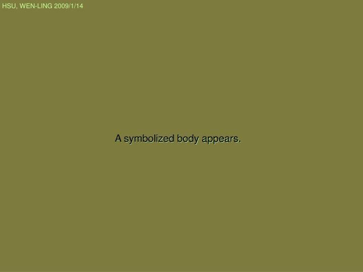 A symbolized body a