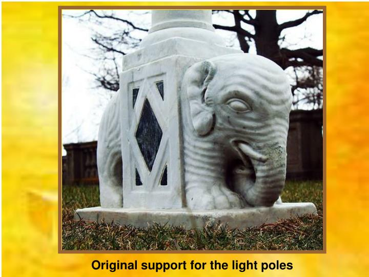 Original support for the light poles