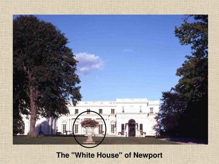 "The ""White House"" of Newport"