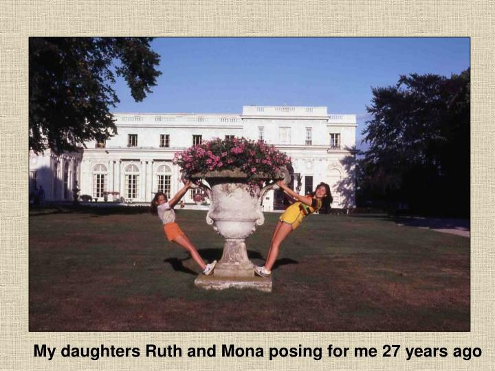 My daughters Ruth and Mona posing for me 27 years ago