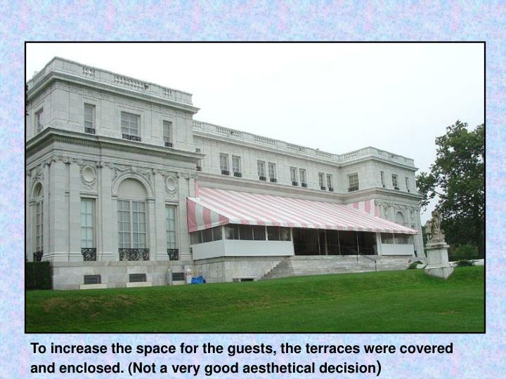 To increase the space for the guests, the terraces were covered and enclosed. (Not a very good aesthetical decision